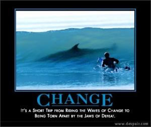 Change, it happens.